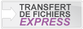 Transfert de fichiers express